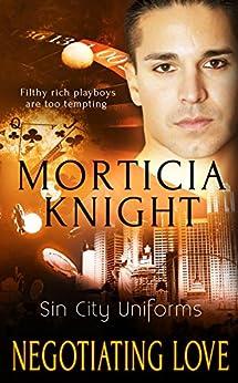 Negotiating Love (Sin City Uniforms Book 5) by [Knight, Morticia]