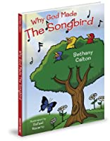 Why God Made the Songbird