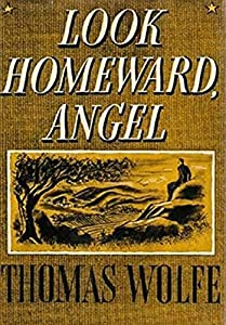 Look Homeward, Angel. A Story of the Buried Life. (English Edition)