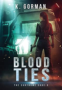Blood Ties (The Eurynome Code Book 3) by [Gorman, K.]