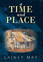 A Time and Place