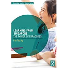 Learning from Singapore: The Power of Paradoxes (Routledge Leading Change Series)