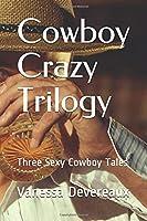 Cowboy Crazy Trilogy: Three Sexy Cowboy Tales