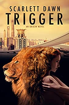Trigger (Origin Book 1) by [Dawn, Scarlett]