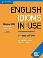 English Idioms in Use. Intermediate. 2nd Edition. Book with answers