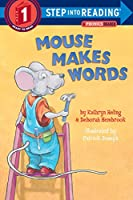 Mouse Makes Words: A Phonics Reader (Step into Reading)