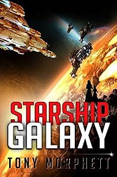 Starship Galaxy (Starship Quest Book 3) by [Morphett, Tony]