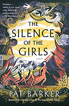 [Barker, Pat]のThe Silence of the Girls: A Novel (English Edition)
