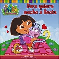 Dora quiere mucho a Boots (Dora Loves Boots) (Dora the Explorer)