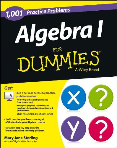 Download Algebra I: 1,001 Practice Problems For Dummies (+ Free Online Practice) 1118446712