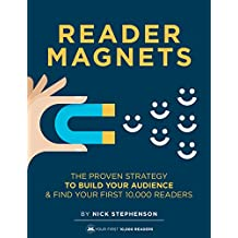 Reader Magnets: Build Your Author Platform and Sell more Books on Kindle (2019 Edition) (Book Marketing for Authors 1)