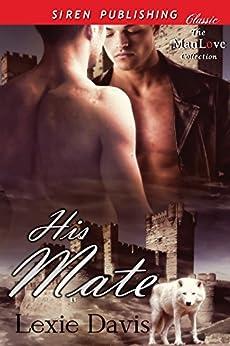 His Mate (Siren Publishing Classic ManLove) by [Davis, Lexie]