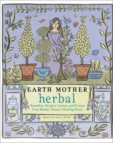 RoomClip商品情報 - Earth Mother Herbal: Remedies, Recipes, Lotions, and Potions from Mother Nature's Healing Plants