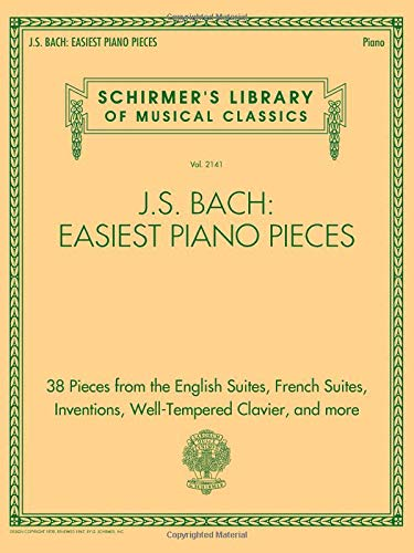 J.S. Bach: Easiest Piano Pieces, 38 Pieces from the English Suites, French Suites, Inventions, Well-Tempered Clavier, and More (