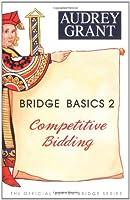 Bridge Basics 2: Competitive Bidding (The Official Better Bridge Series)