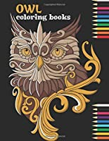 Owl coloring books: Amazing Owl Coloring Book for Adult (Creative and Unique Coloring Books for Adults)