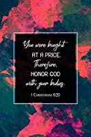 "You Were Bought at a Price. Therefore, Honor God with Your Bodies. I Corinthians 6:20: 90 Day Food and Exercise Journal - Daily Tracker of Physical Activity, Food Consumption, Water, Sleep, Vitamins, and How You Are Feeling - 6""x9"" (90 Day Food and Exercise Tracker)"