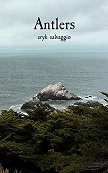 [Salvaggio, Eryk]のAntlers (English Edition)