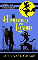Hemlocked and Loaded (Spellbound Paranormal Cozy Mystery)