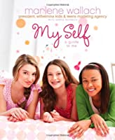 My Self: A Guide to Me (Tween Lifestyle Collection)