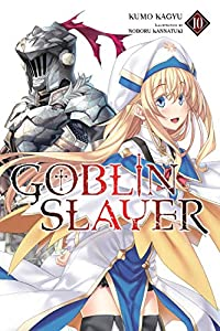 Goblin Slayer, Vol. 10 (light novel) (Goblin Slayer (light novel)) (English Edition)