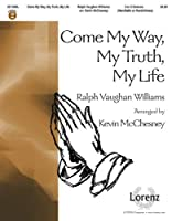 Come My Way, My Truth, My Life