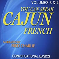 You Can Speak Cajun French 3 & 4