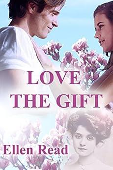 Love The Gift by [Read, Ellen]