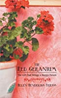 The Red Geranium: The Gift that Brings a Happy Future