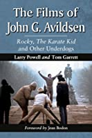 The Films of John G. Avildsen: Rocky, The Karate Kid and Other Underdogs