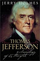Thomas Jefferson: A Chronology of His Thoughts