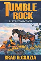 Tumble Rock: Part 1:  Stagecoach