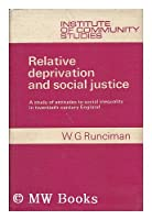 Relative Deprivation and Social Justice: A Study of Attitudes to Social Inequality in Twentieth Century England