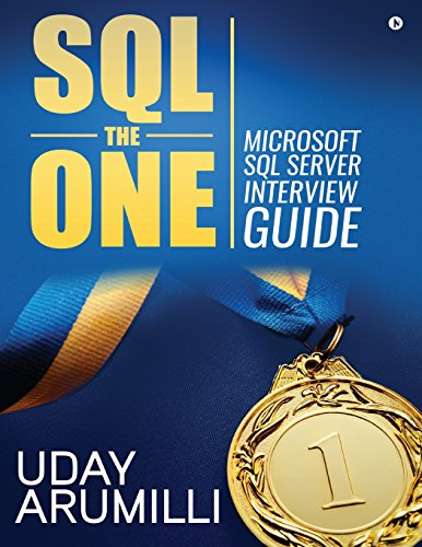 Download SQL the One: Microsoft SQL Server Interview Guide 1946390976