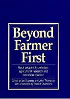 Beyond Farmer First (Rural People's Knowledge, Agricultural Research and Extensio) by Unknown(1994-09-01)