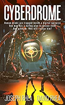[Rhea, Joseph, David Rhea]のCyberdrome (English Edition)