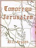 Tomorrow Jerusalem: The Story of Nat Turner and the Southampton Slave Insurrection