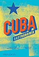 Cuba. Gastronomía (Cuba: The Cookbook) (Spanish Edition)