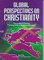 Global Perspectives on Christianity: Case Studies to Promote Thinking Skills in Religious Education