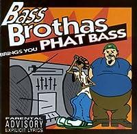 Bass Brothas Brings You Phat Bass
