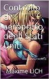 Controllo di aeroporto degli Stati Uniti: Romanzo erotico (Italian Edition)