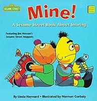 Mine!: A Sesame Street Book About Sharing (Classic Board Books)