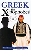 Greek for Xenophobes (Xenophobes Phrase Books)