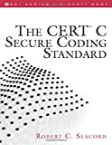 CERT C Secure Coding Standard, The (SEI Series in Software Engineering)