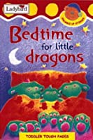 Bedtime for Little Dragons (Snuggle Up Stories)