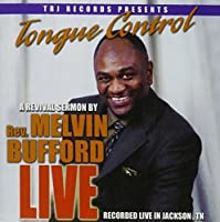 Tongue Control: Recorded Live in Jackson Tn by Rev. Melvin Bufford