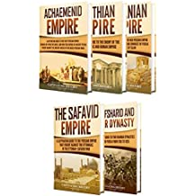 Iranian History: A Captivating Guide to the Persian Empire and History of Iran, Starting from the Achaemenid Empire, through the Parthian, Sasanian and ... Empire to the Afsharid and Qajar Dynasty