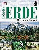 Unsere Erde. Abenteuer Umwelt. ( Ab 8 J.)