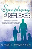 The Symphony of Reflexes: Interventions for Human Development, Autism, ADHD, CP, and Other Neurological Disorders (English Edition)