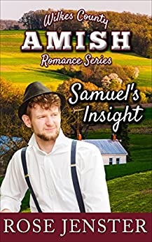 Samuel's Insight: A Sweet Amish Love Journey (Wilkes County Amish Romance Series Book 3) by [Jenster, Rose]